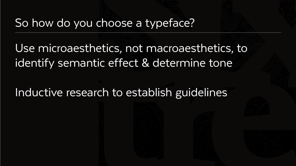 Six So how do you choose a typeface? Use microa...