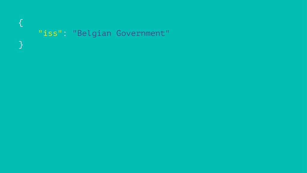 """{ """"iss"""": """"Belgian Government"""" }"""