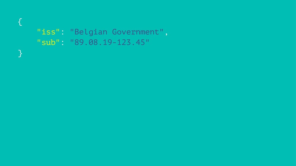 """{ """"iss"""": """"Belgian Government"""", """"sub"""": """"89.08.19..."""