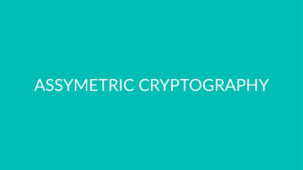 ASSYMETRIC CRYPTOGRAPHY