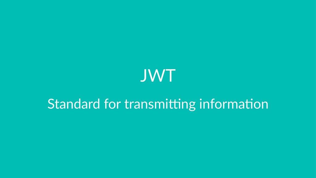 JWT Standard for transmi-ng informa/on