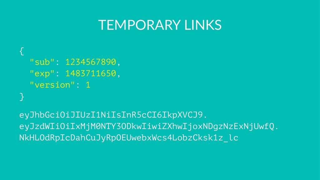 "TEMPORARY LINKS { ""sub"": 1234567890, ""exp"": 148..."