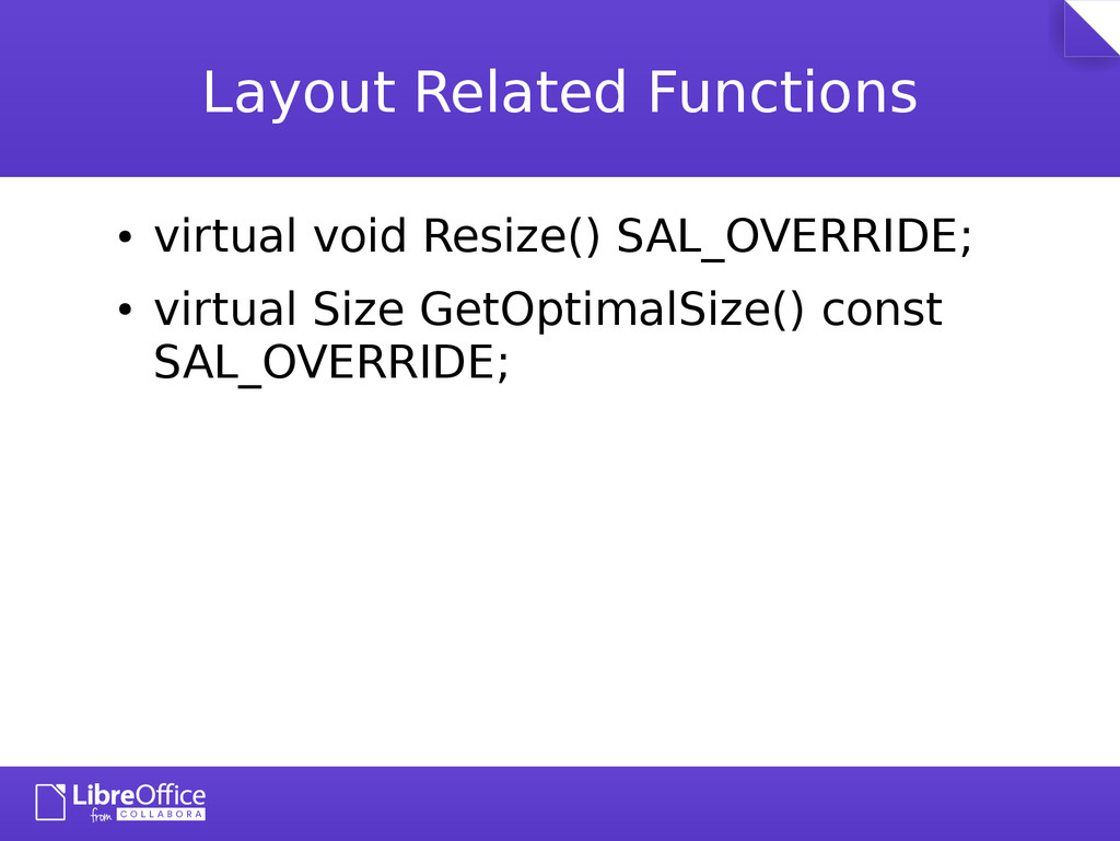 Layout Related Functions ● virtual void Resize(...