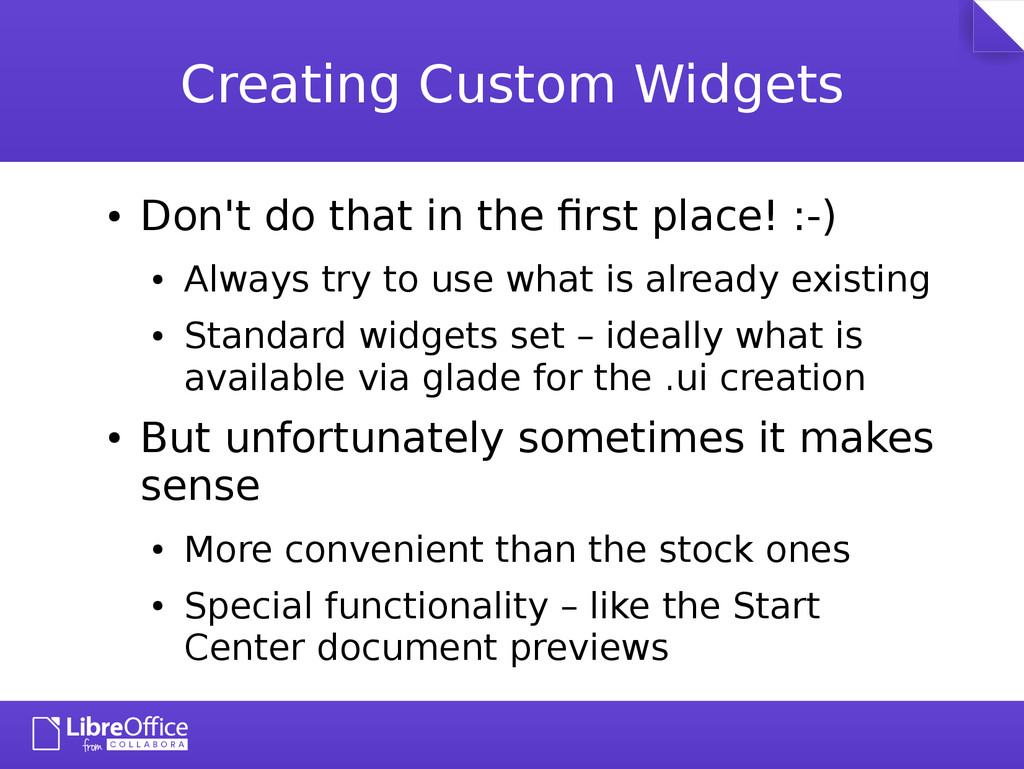 Creating Custom Widgets ● Don't do that in the ...