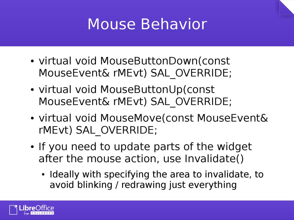 Mouse Behavior ● virtual void MouseButtonDown(c...