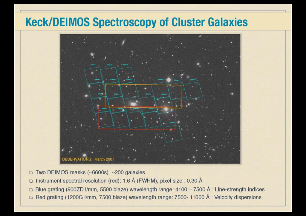 ❏ Two DEIMOS masks (~6600s) ~200 galaxies ❏ Ins...
