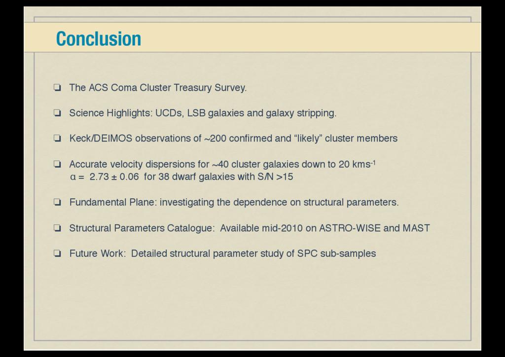 Conclusion ❏ The ACS Coma Cluster Treasury Surv...