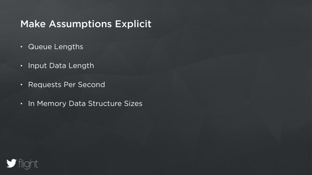 Make Assumptions Explicit • Queue Lengths • Inp...