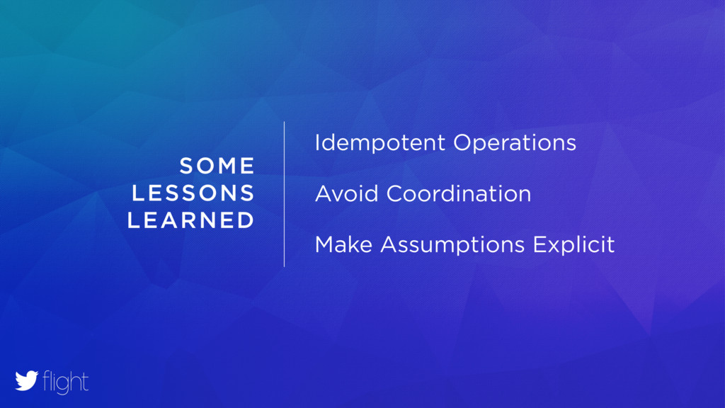 SOME LESSONS LEARNED Idempotent Operations Avoi...