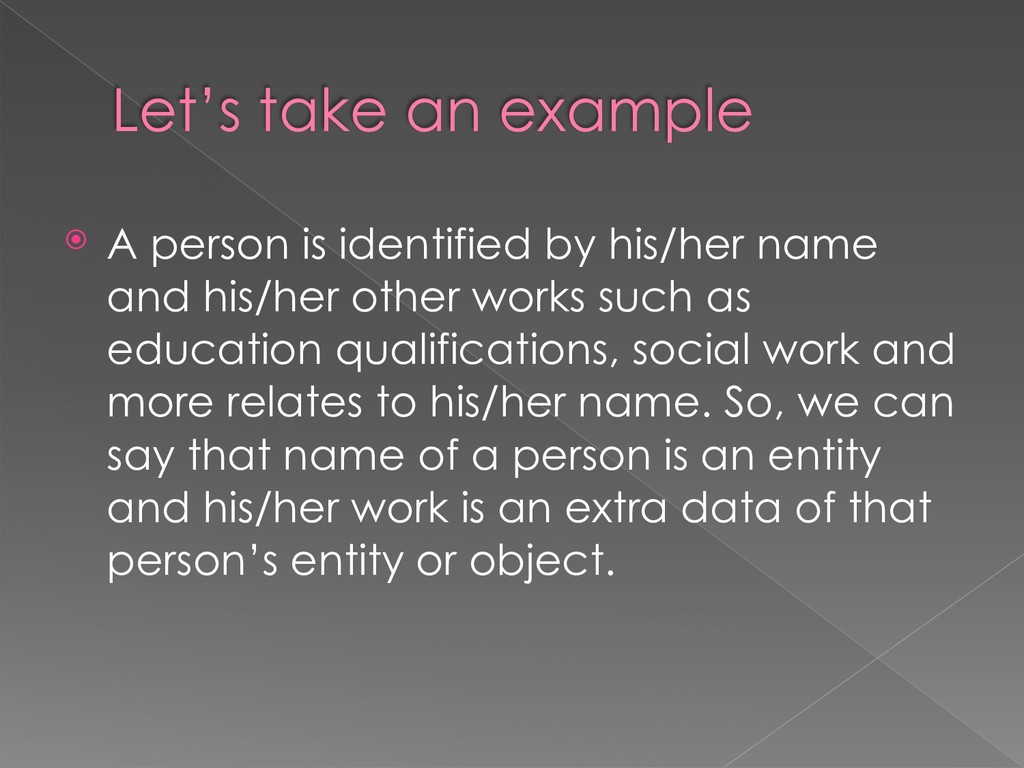 Let's take an example ⦿ A person is identified ...