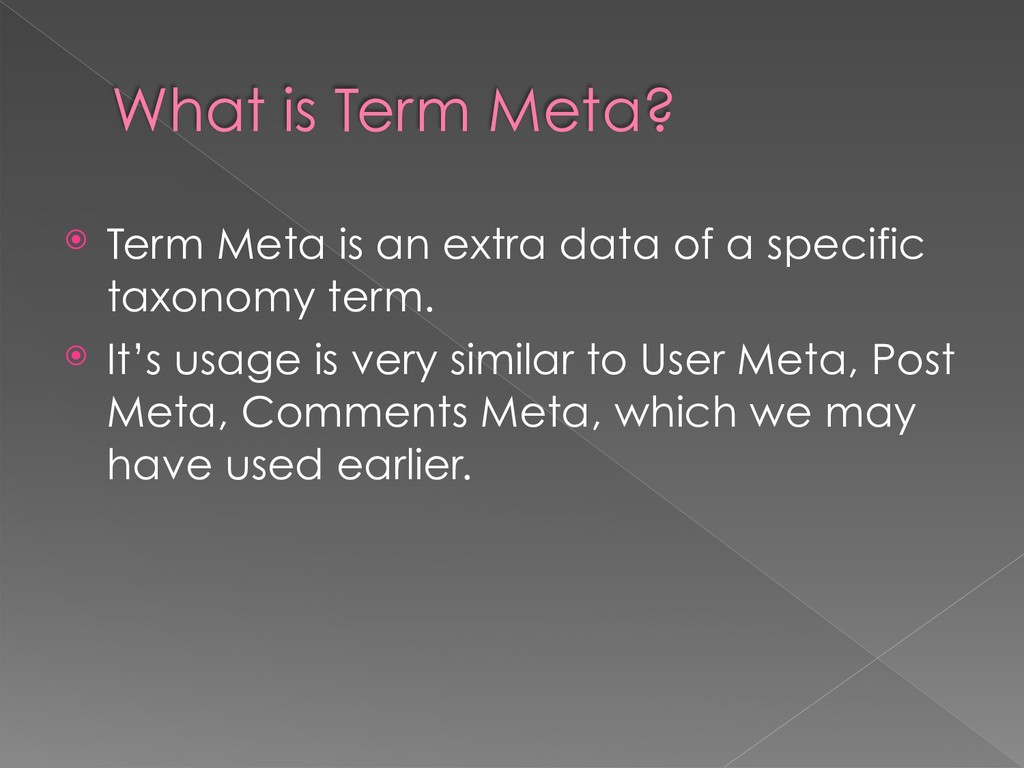 What is Term Meta? ⦿ Term Meta is an extra data...