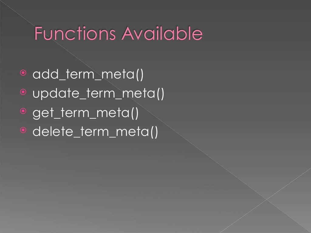 Functions Available ⦿ add_term_meta() ⦿ update_...