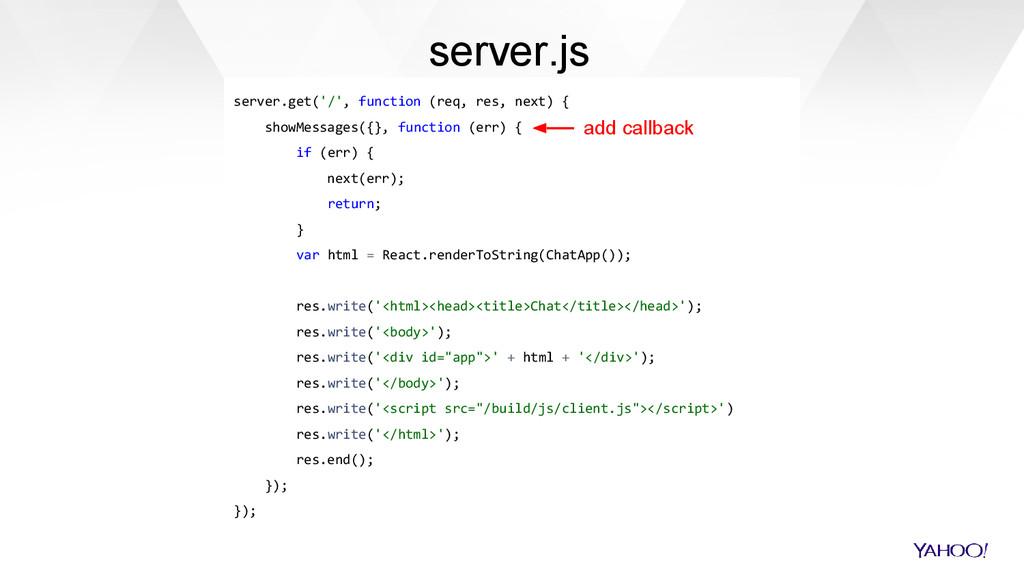 server.get('/', function (req, res, next) { sho...