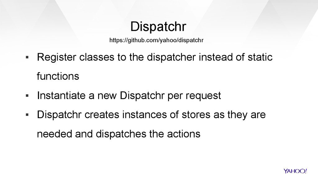 Dispatchr ▪ Register classes to the dispatcher ...