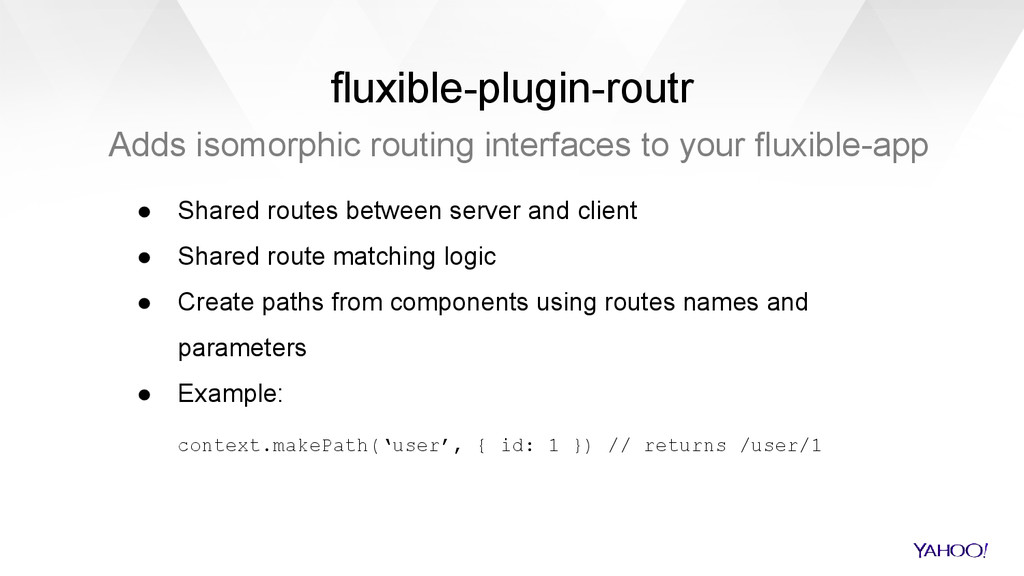 fluxible-plugin-routr Adds isomorphic routing i...