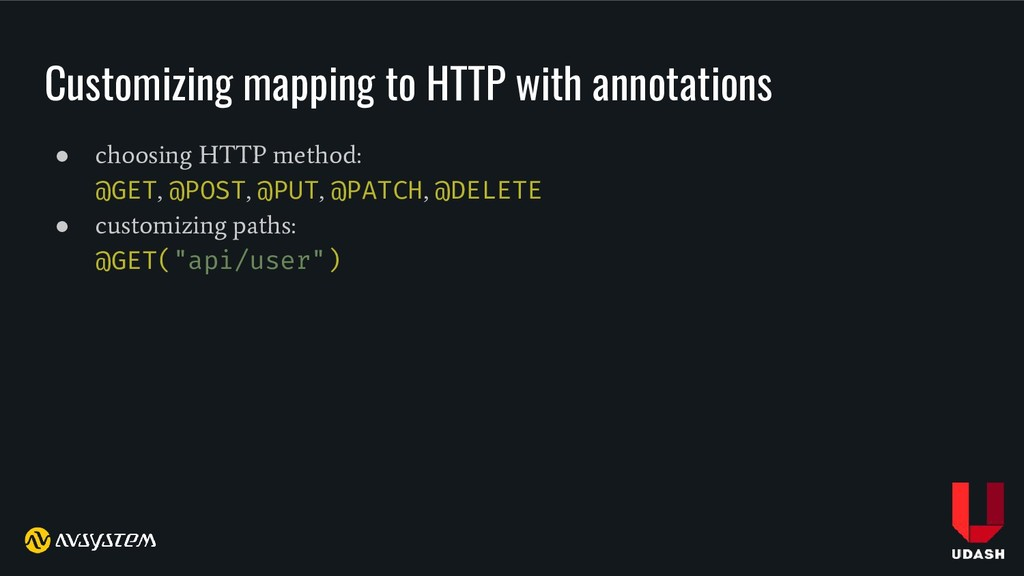 Customizing mapping to HTTP with annotations ● ...
