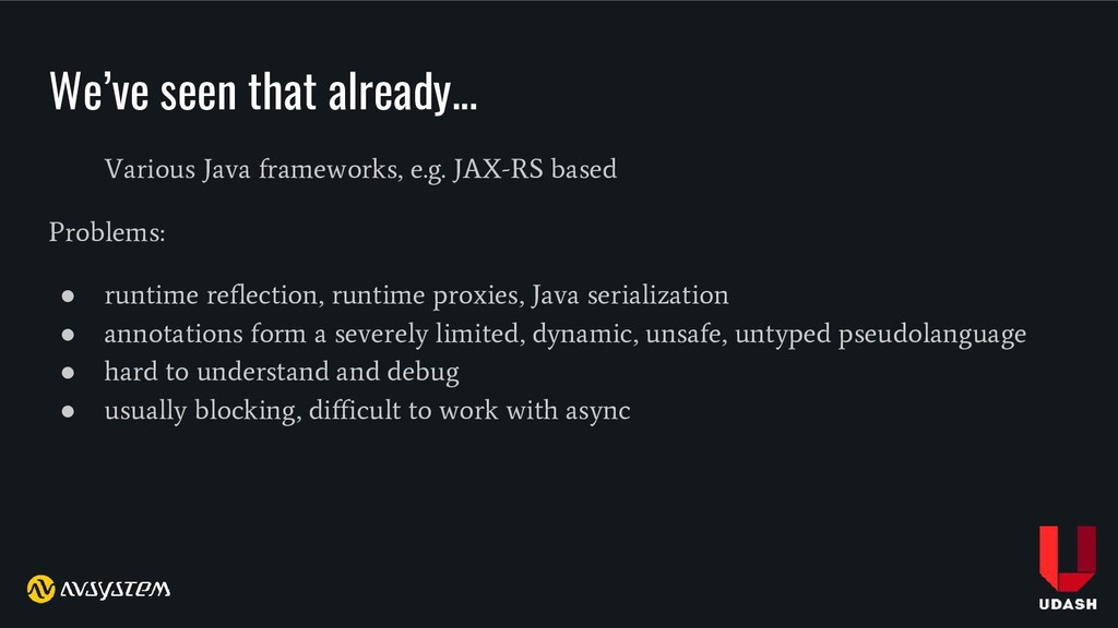 We've seen that already... Various Java framewo...