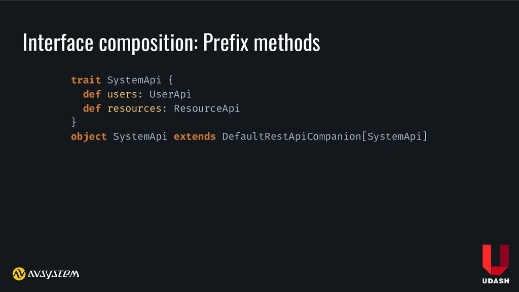 Interface composition: Prefix methods trait Sys...