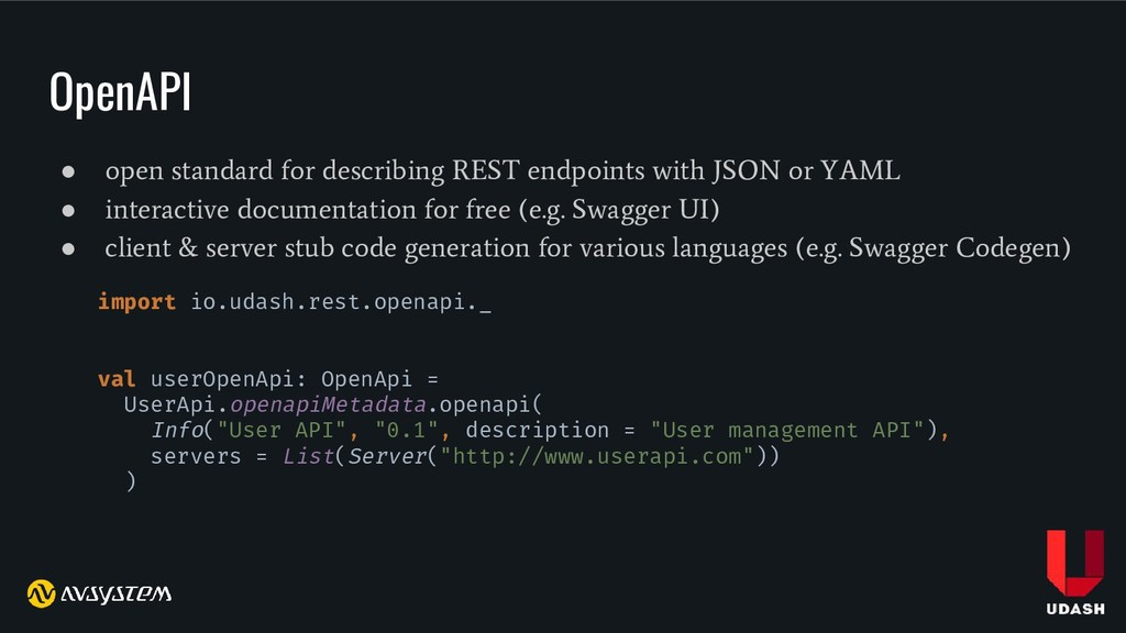OpenAPI ● open standard for describing REST end...