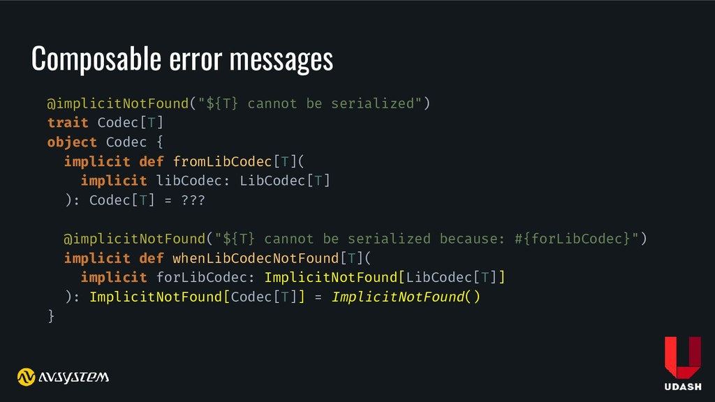 "Composable error messages @implicitNotFound(""${..."