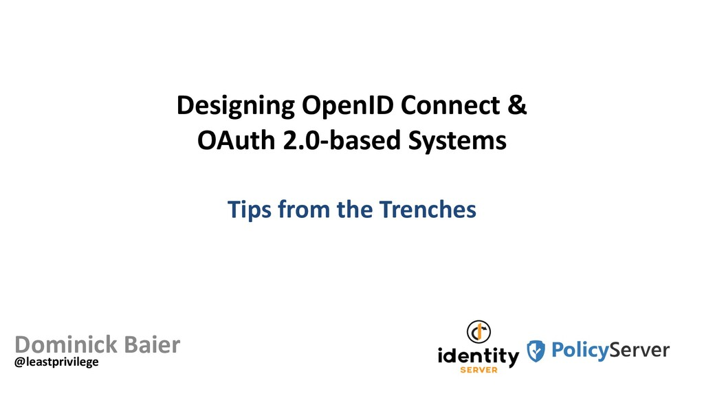 Designing OpenID Connect & OAuth 2.0-based Syst...