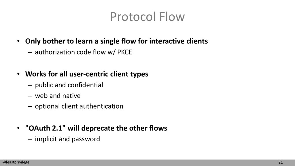 21 @leastprivilege Protocol Flow • Only bother ...