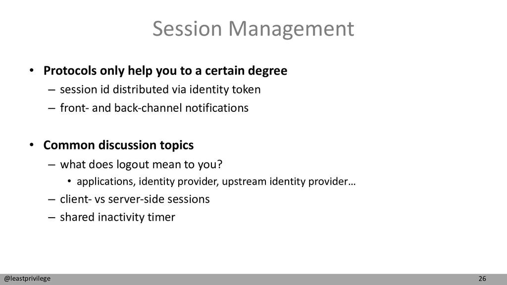 26 @leastprivilege Session Management • Protoco...