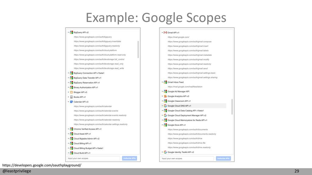 29 @leastprivilege Example: Google Scopes https...