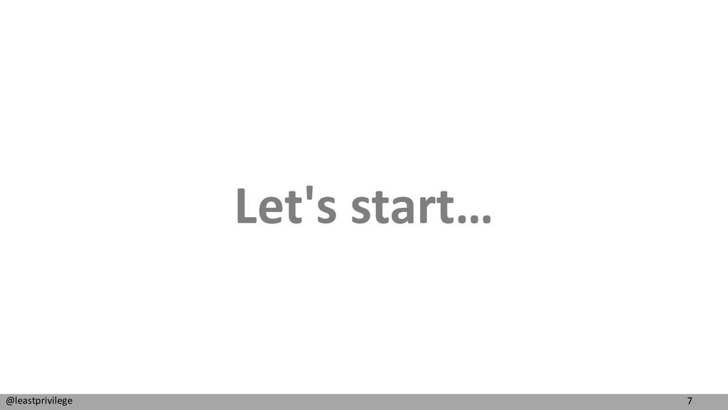 7 @leastprivilege Let's start…