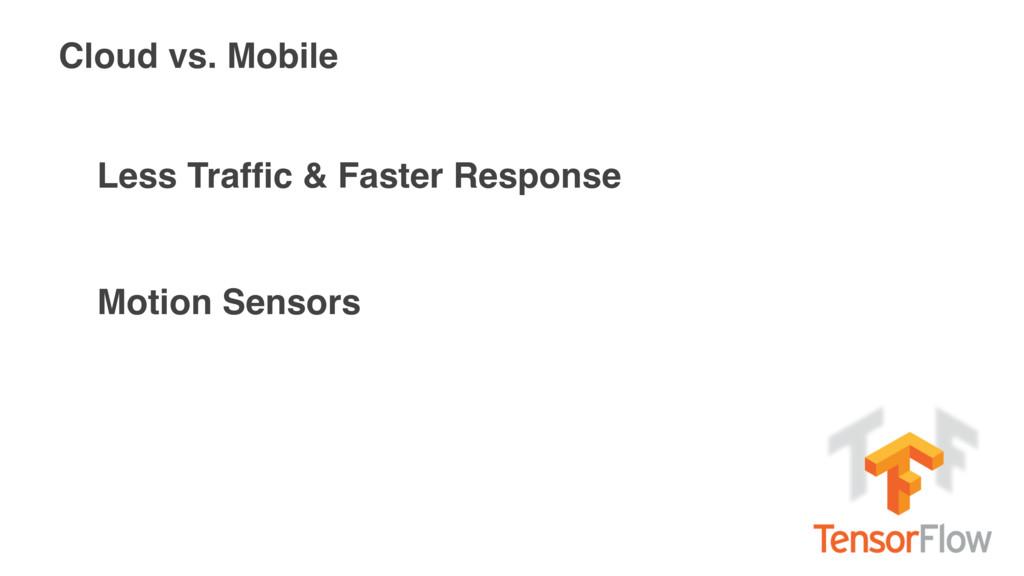 Cloud vs. Mobile Less Traffic & Faster Response ...