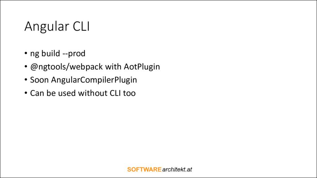 Angular CLI • ng build --prod • @ngtools/webpac...