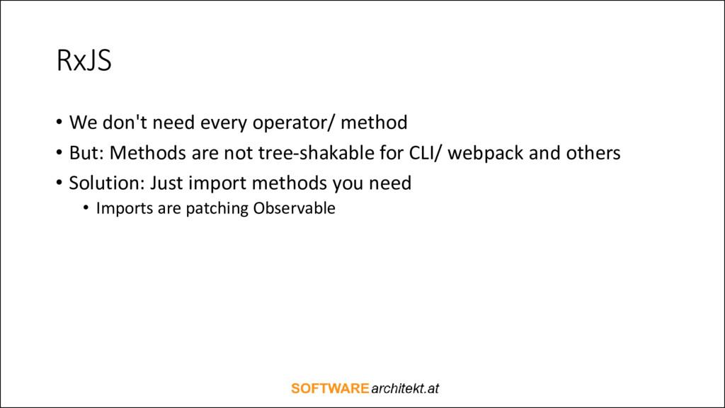 RxJS • We don't need every operator/ method • B...