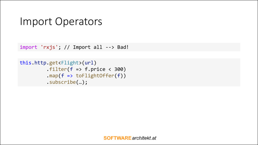 Import Operators this.http.get<Flight>(url) .fi...