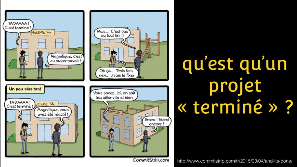qu'est qu'un projet « terminé » ? http://www.co...