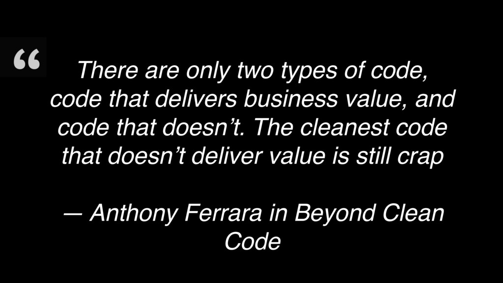 There are only two types of code, code that del...