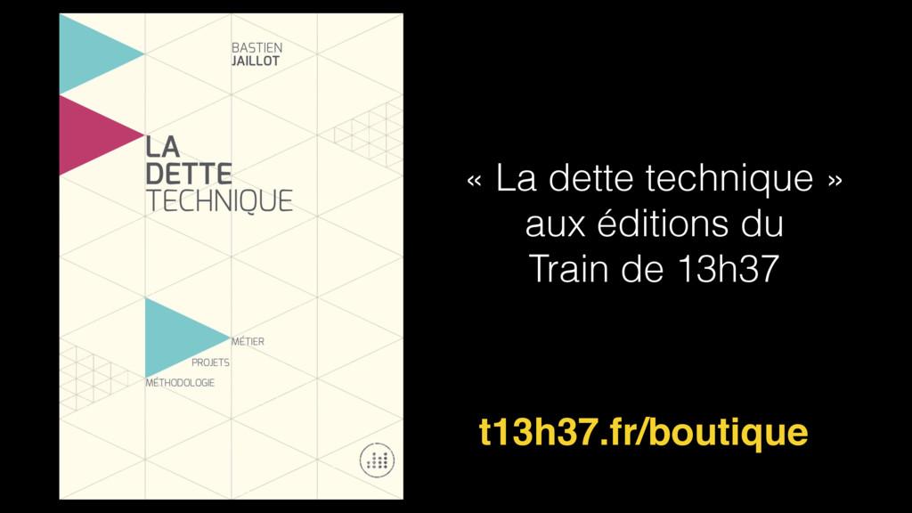 « La dette technique » aux éditions du Train de...