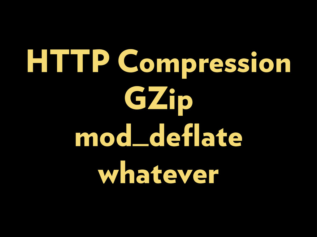 HTTP Compression GZip mod_deflate whatever