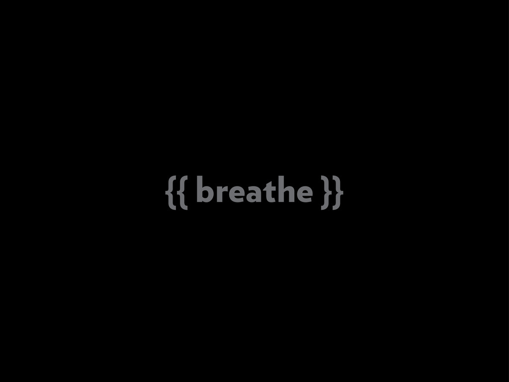 {{ breathe }}