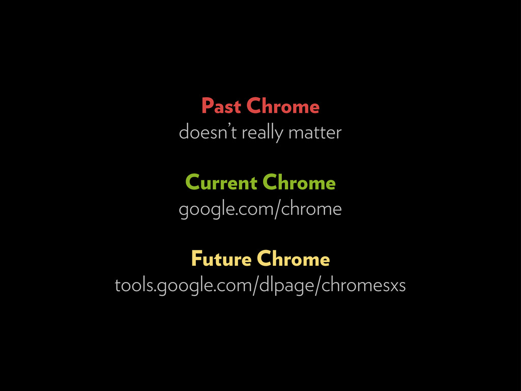 Past Chrome doesn't really matter Current Chrom...