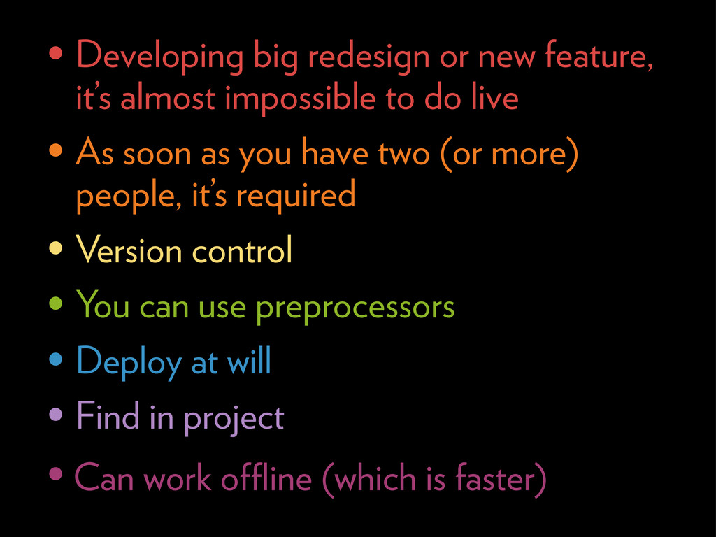 • Developing big redesign or new feature, it's ...