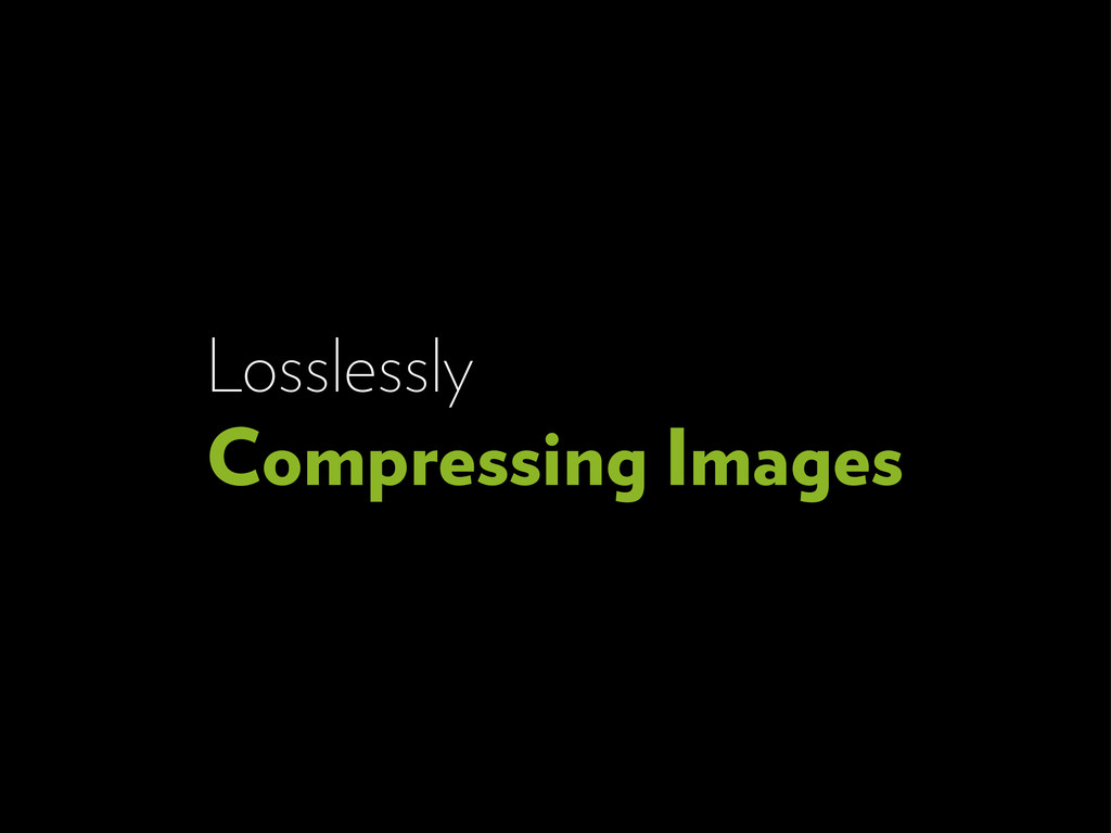 Losslessly Compressing Images