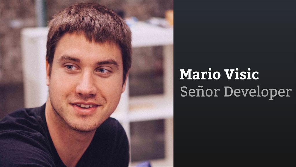 Mario Visic Señor Developer