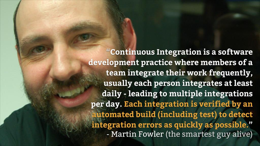 """Continuous Integration is a software developme..."