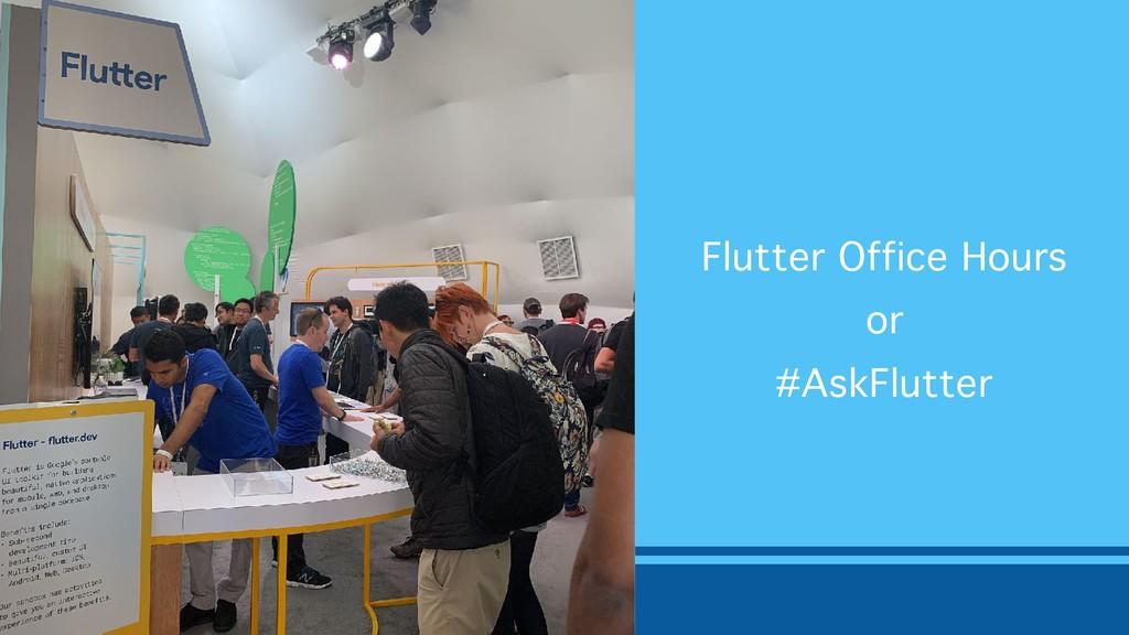 Flutter Office Hours or #AskFlutter