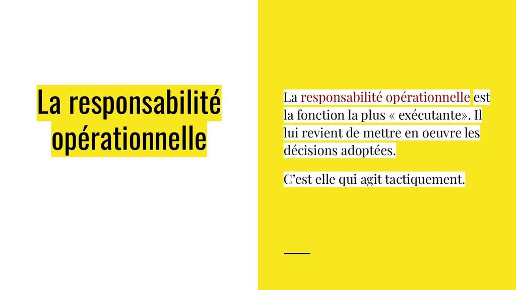 La responsabilité opérationnelle La responsabil...