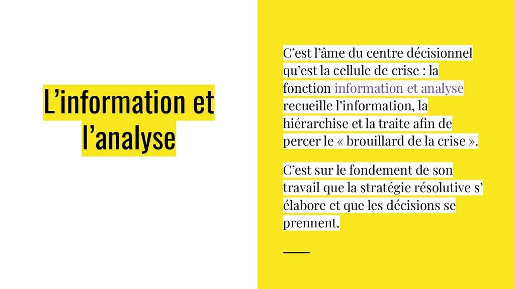 L'information et l'analyse C'est l'âme du centr...