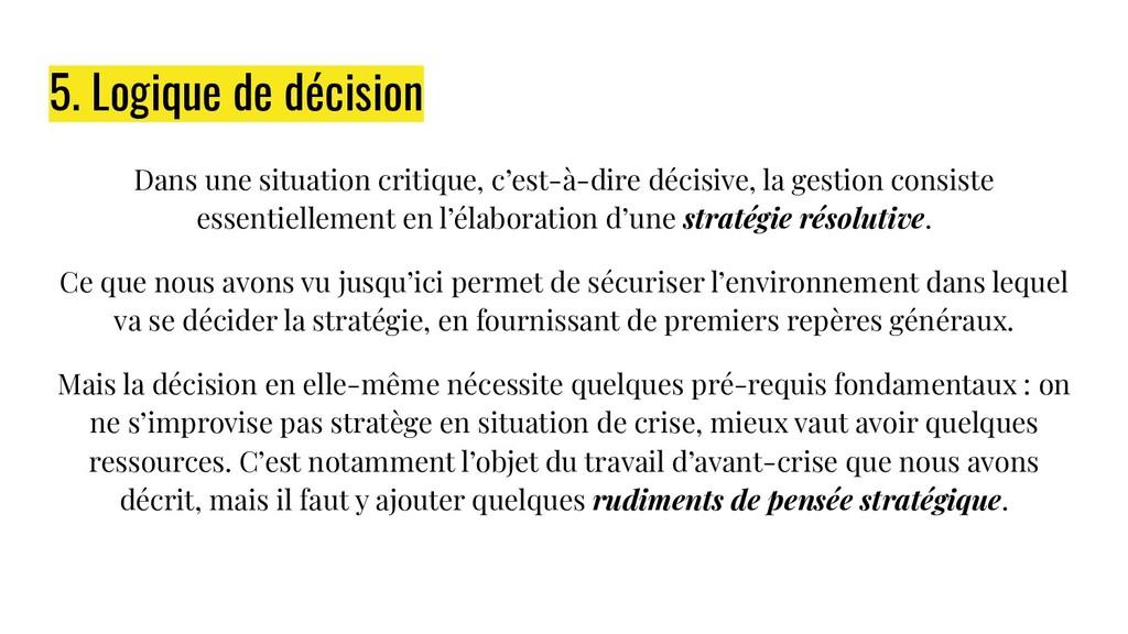 5. Logique de décision Dans une situation criti...