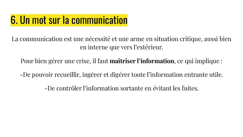 6. Un mot sur la communication La communication...