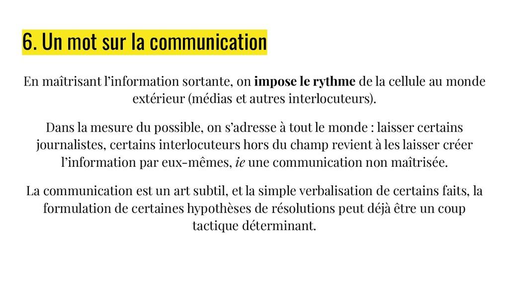 6. Un mot sur la communication En maîtrisant l'...