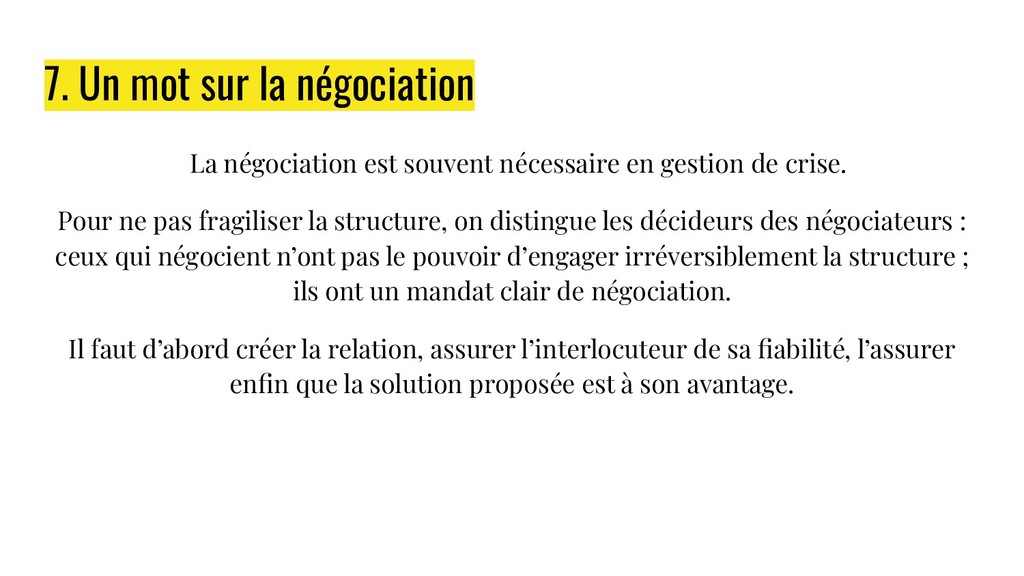 7. Un mot sur la négociation La négociation est...